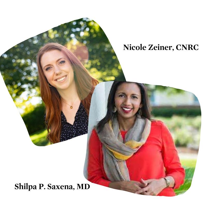 Nicole Zeiner, CNRC and Shilpa P. Saxena, MD